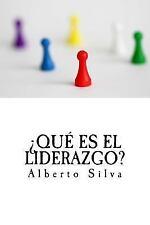 ¿Qué Es el Liderazgo? by Alberto Silva (2017, Paperback)