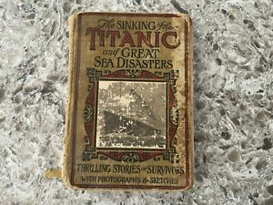 The Sinking of the Titanic and Great Sea Disasters   Hardcover 1912  1st Edition