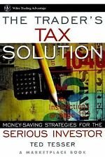 THE TRADER'S TAX SOLUTION by Ted Tesser