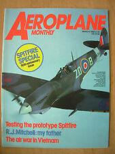 AEROPLANE MONTHLY MAGAZINE MARCH 1986 SPITFIRE SPECIAL