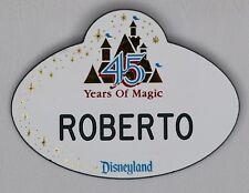 Roberto Disney Cast Member Disneyland Name Tag Badge Employee 45 YEARS of MAGIC