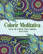 Colorir Meditativa Livro de Colorir para Adultos by Jason Potash (2016,...