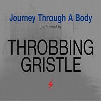 Throbbing Gristle - Journey Through A Body - Reissue (NEW CD)