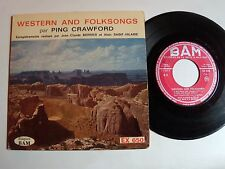 """PING CRAWFORD """"Western and folksongs"""" Get along little doggies 7"""" EP BAM EX 650"""