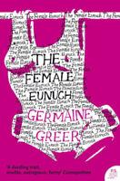 The Female Eunuch   Dr. Germaine Greer