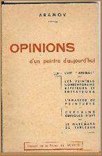 OPINIONS D'UN PEINTRE D'AUJOURD'HUI par Aramov en 1946 - ART PEINTURE ANALYSE
