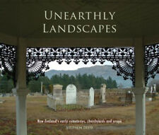 Unearthly Landscapes: New Zealand's Old Cemetries, Churchyards and Urupa.