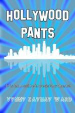 Hollywood Pants : It's Impossible to Resist My Pants! by Vynny Ward (2014,...