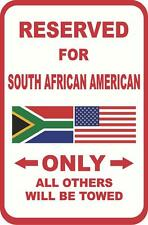 South African American Reserved For 12X18 Aluminum Metal Sign