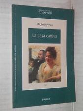 LA CASA CATTIVA Michele Prisco Il Mattino Prismi 22 1996 romanzo libro narrativa
