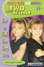 How to Flunk Your First Date (Two of a Kind Diaries), Mary-Kate Olsen, Ashley Ol