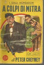 GIALLO MONDADORI-N. 288 -PETER CHENEY - A COLPI DI MITRA - 7 / 8 / 1954-