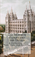 The Mormon Elders and the Devils Religious Pamphlets Political Speeches Book