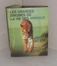 Les grandes énigmes de la vie des animaux Tome 2. De Cremille 1972. Z22