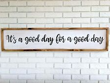 Framed Good Day Sign, Its A Good Day For A Good Day, Inspirational Wood Sign