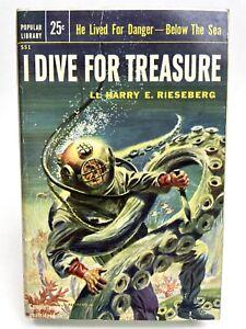I DIVE FOR TREASURE Lt. Harry E. Rieseberg POPULAR 551 Sea Adventure 1ST PRINT