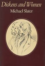 Dickens and Women by Slater, Michael , Hardcover