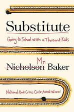 Substitute : Going to School with a Thousand Kids by Nicholson Baker (2016,...