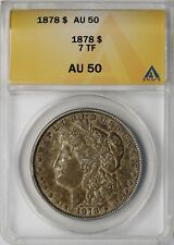 1878 7TF $1 ANACS AU 50 Morgan Silver Dollar