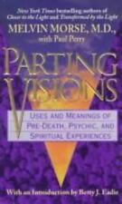 Parting Visions: Uses and Meanings of Pre-Death, Psychic, and Spiritual Experie