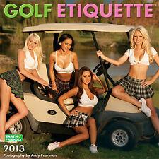 NEW - Golf Etiquette 2013 Calendar - Beautiful Babes on the Fairway!