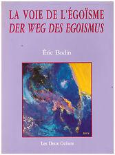 BODIN Eric - LA VOIE DE L'EGOISME - DER WEG DES EGOISMUS - 1993