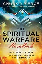 The Spiritual Warfare Handbook: How to Battle, Pray and Prepare Your House for T