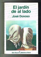 Jose Donoso El Jardin De Al Lado Novela Chile Seix Barral 1st Edition 1981