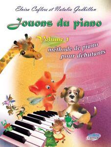 Methode de piano -Jouons du piano-Volume 1