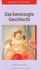 Das bevorzugte Geschlecht von Creveld, Martin van | Buch | Zustand gut