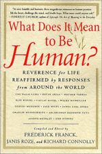 What Does It Mean to Be Human?: Reverence for Life