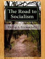THE ROAD TO SOCIALISM by Philip L. Frommholz  (SIGNED COPY)