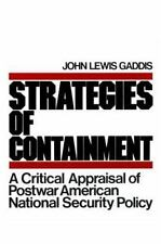 Strategies of Containment: A Critical Appraisal of Postwar American National Sec