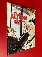 H. ALTUNA - INEBRIANTI FOLLIE Ed LANCIOCOMIX (2001) Libro
