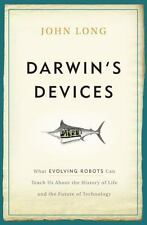 Darwin's Devices : What Evolving Robots Can Teach Us about the History of Life a
