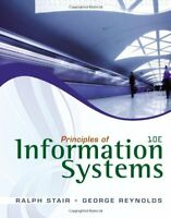 Principles of Information Systems by Ralph Stair & George Reynolds 10th Edition