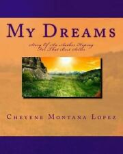 My Dreams : Story of an Author Hoping for That Best Seller by Cheyene Lopez...