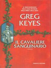 IL CAVALIERE SANGUINARIO  GREG KEYES FANUCCI EDITORE 2007 COLLEZIONE FANTASY