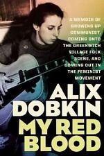 Dobkin, Alix My Red Blood: A Memoir of Growing Up Com