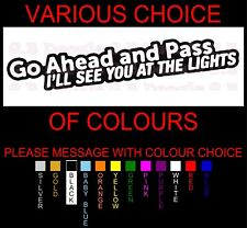 GO AHEAD AND PASS I'LL SEE YOU AT THE LIGHTS JDM STREET DRIFT DECAL FUNNY