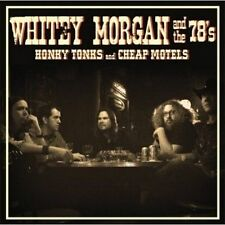 Honky Tonks and Cheap Motels by Whitey Morgan & the 78's (CD, Jan-2009, Small...