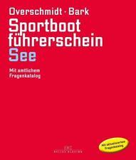 Sportbootführerschein See von Heinz Overschmidt und Axel Bark (2017, Gebundene Ausgabe)
