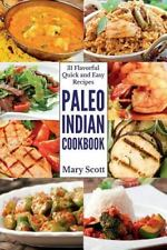 Paleo Indian Cookbook: 31 Flavorful Quick and Easy Recipes (Paperback or Softbac