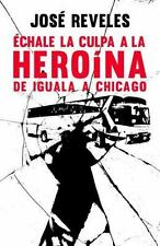 +CHALE LA CULPA A LA HEROFNA/ BLAME HEROIN