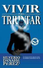 Vivir para Triunfar by Silverio Danah Prez Prez (2013, Hardcover)