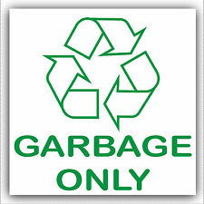 Garbage Only -Bin,Waste Can Barrel Sticker-Printed Recycle Recycling Logo Sign