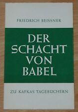KAFKA - Friedrich Beissner: Der Schacht von Babel. Zu Kafkas Tagebüchern