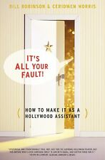 NEW! IT'S ALL YOUR FAULT! How To Make It As A HOLLYWOOD ASSISTANT - Filmmaking