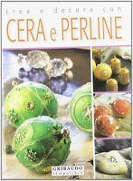 Crea e decora con cera e perline - Gribaudo - Libro Nuovo in offerta!