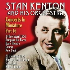 Stan Kenton & His Or - CONCERTS IN MINIATURE PART 16 [New CD]